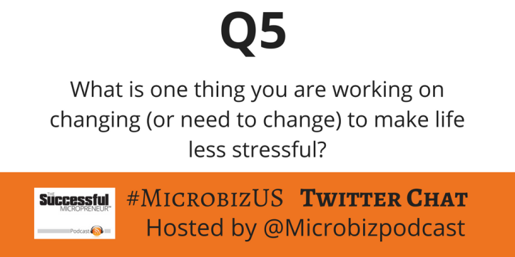 Question 5 of the #MicrobizUS Twitter Chat on Achieving Work-Life Balance