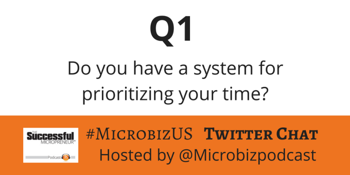 Question 1 for the #MicrobizUS chat on Time management and the value of your time